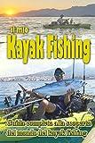IL MIO KAYAK FISHING: GUIDA COMPLETA ALLA SCOPERTA DEL MONDO DEL KAYAK FISHING