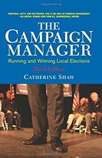 The Campaign Manager: Running and Winning Local Elections (Third Edition)