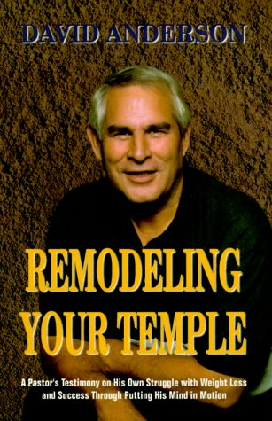 Remodeling Your Temple