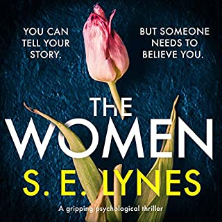 The Women: A gripping psychological thriller                   By:                                                                                                                                 S.E. Lynes                               Narrated by:                                                                                                                                 Tamsin Kennard                      Length: 11 hrs and 13 mins     Not rated yet     Overall 0.0
