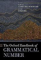 The Oxford Handbook of Grammatical Number (Oxford Handbooks)