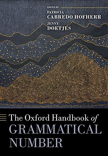 The Oxford Handbook of Grammatical Number (Oxford Handbooks)
