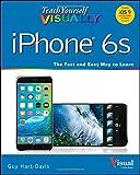 Teach Yourself Visually Iphone 6S: Covers Ios9 and All Models of Iphone 6S, 6, and Iphone 5 (Teach Yourself VISUALLY (Tech))