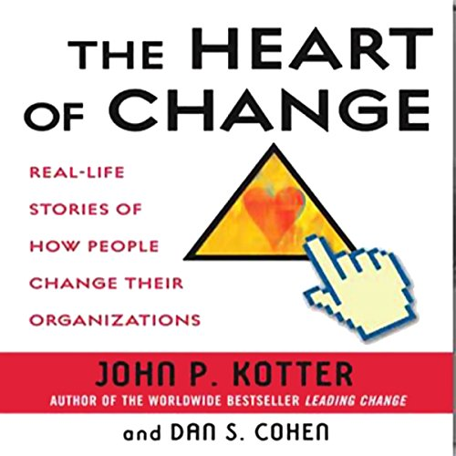 The Heart of Change     Real-Life Stories of How People Change Their Organizations              By:                                                                                                                                 John P. Kotter,                                                                                        Dan S. Cohen                               Narrated by:                                                                                                                                 Oliver Wyman                      Length: 5 hrs and 33 mins     151 ratings     Overall 3.9