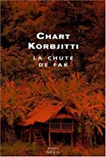 La Chute de Fak de Chart Korbjitti