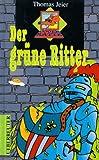 Der grüne Ritter. Kennwort: coole Ratte. ( Ab 10 J.)