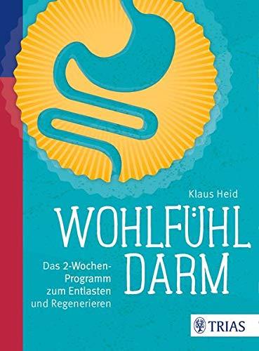 Klaus Heid<br />Wohlfühl-Darm: Das 2-Wochen-Programm zum Entlasten und Regenerieren - jetzt bei Amazon bestellen