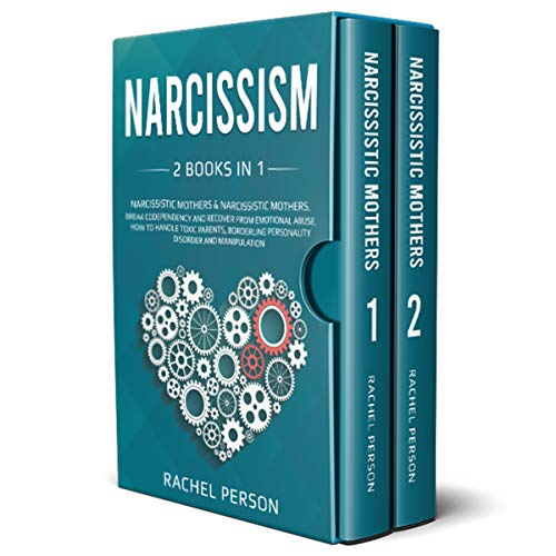 Narcissism: 2 Books in 1: Narcissistic Mothers: Break Codependency and Recover from Emotional Abuse. How to Handle Toxic Parents, Borderline Personality Disorder and Manipulation (English Edition)