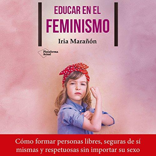 Educar en el feminismo [Educate in Feminism] audiobook cover art