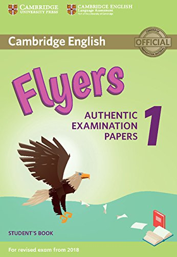 Cambridge English Young Learners 1 for Revised Exam from 2018 Flyers Student's Book: Authentic Examination Papers