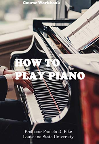 how to play piano ,for children and adults: The great courses , a to z, for Beginners and pro (English Edition)