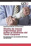 Diseño de mouse ergonómico para evitar el Síndrome del Túnel Carpiano: En personas con uso excesivo del mouse convencional