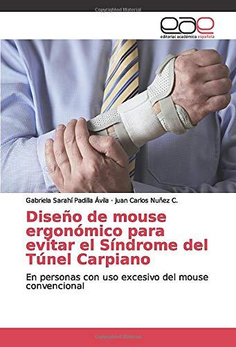 Diseño de mouse ergonómico para evitar el Síndrome del Túnel Carpiano: En personas con uso excesivo…