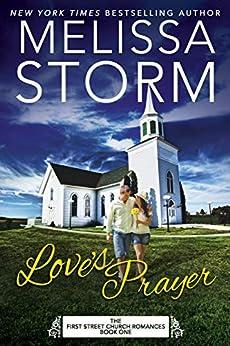 Love's Prayer: A Heartwarming Journey of Faith, Hope & Love (First Street Church Romances Book 1) by [Melissa Storm]