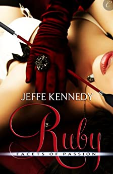 Ruby (Facets of Passion Book 3) by [Jeffe Kennedy]