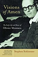 Visions of Amen: Early Life and Music of Olivier Messian