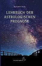 Lehrbuch der astrologischen Prognose: Transite - Progressionen - Finsternisse