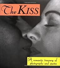 The Kiss: A Romantic Treasury Of Photographs And Quotes (Running Press Miniature Editions)