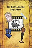 My best movie log book FILM REVIEW JOURNAL: 6x9 inch (similar A5 format) booklet to make notes record rate and list your best and most favorite motion pictures beautiful gift for movie freals