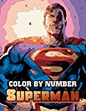 Superman Color By Number: Superhero from Krypton Planet Comic Character Color Number Book for Fans Adults Relaxation Gift