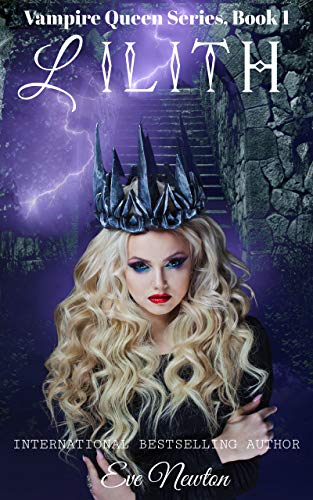 Lilith: Vampire Queen Series, Book 1: Vampire/Warlock/Wolf Paranormal Romance by [Eve Newton]