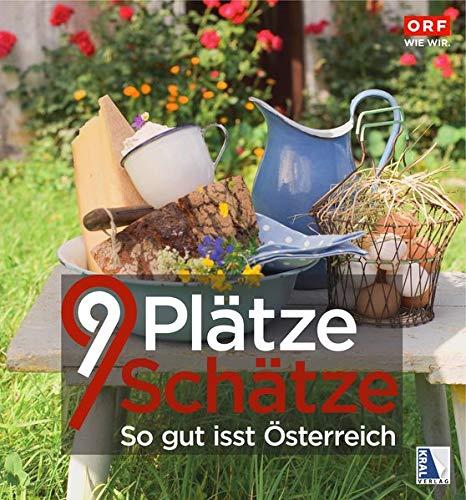 9 Plätze - 9 Schätze: Band 6 - So gut isst Österreich