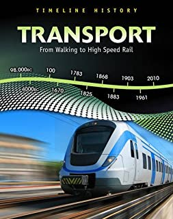 Transport: From Walking to High Speed Rail (Timeline History) by Elizabeth Raum (15-Aug-2010) Hardcover