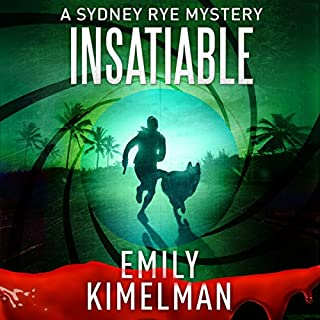 Insatiable     A Sydney Rye Series, Book 3              Written by:                                                                                                                                 Emily Kimelman                               Narrated by:                                                                                                                                 Sonja Field                      Length: 7 hrs and 40 mins     Not rated yet     Overall 0.0