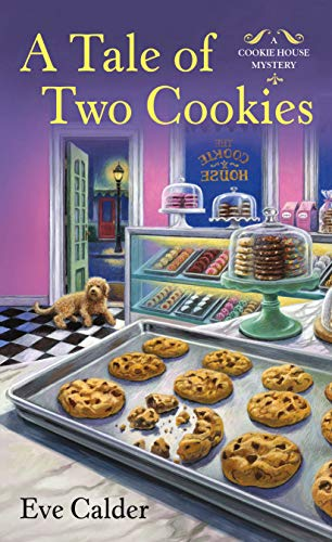 A Tale of Two Cookies: A Cookie House Mystery by [Eve Calder]