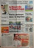 NOUVELLE REPUBLIQUE (LA) [No 17612] du 04/10/2002 - BOURSE / PETITS PORTEURS DANS LA DEPRIME -GENS DU VOYAGE / LE DIFFICILE DIALOGUE -BEBES BULLE / COUP DUR POUR LA THERAPIE GENIQUE -COTE D'IVOIRE / DES HABITANTS D'ABIDJAN ET DE BOUAKE TEMOIGNENT -ACQUIS SOCIAUX PAR ARBONA -LES SPORTS / FOOT AVEC FREDERIC BAUDOUIN -SOEURS FRANCISCAINES / 150 ANS DE PARTAGE -