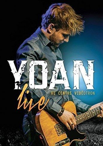 Yoan Live au Centre Vidéotron DVD (Bilingual)