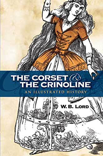 The Corset and the Crinoline: An...