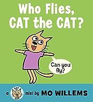 Who Flies, Cat the Cat? (Cat the Cat (Hardcover))