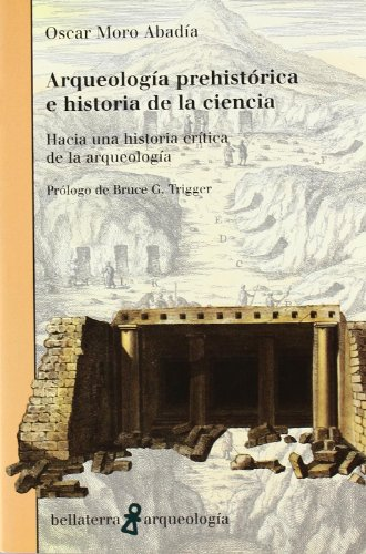 Arqueología prehistórica e historia de la ciencia (Arqueologia (bellaterra))