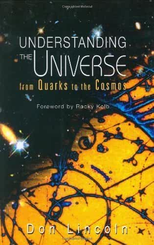 [Understanding The Universe: From Quarks To The Cosmos] [By: Lincoln, Donald] [May, 2004]