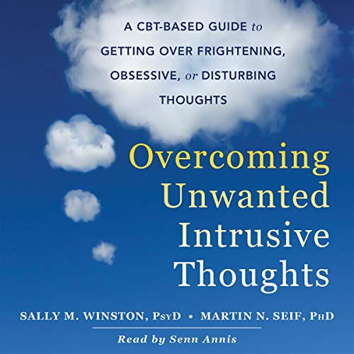 Overcoming Unwanted Intrusive Thoughts  By  cover art