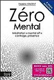 Zéro Mental - Méditation mental off centrage, présence