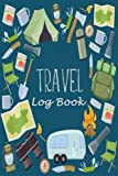 """Travel Log Book: Camping RV Trailer Travel Log Camping Journal Record Tracker for 60 Trips with Prompts for Writing, Detail of Campground, Rating 6"""" x 9"""" (RV Camground Book) (Volume 1)"""