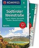 KOMPASS Wanderführer Südtiroler Weinstraße: Wanderführer mit Extra-Tourenkarte 1:35.000, 50 Touren, GPX-Daten zum Download