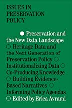 Preservation and the New Data Landscape (Issues in Preservation Policy)
