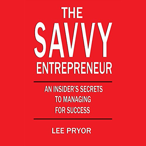 The Savvy Entrepreneur: A Guide to Running Your Fast-Growing Business [Tips for Investors and Entrepreneurs] cover art