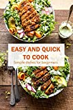 Easy and quick to cook: Simple dishes for beginners: Cook fast and easy (English Edition)