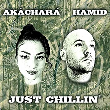 Just Chillin' (feat. Akachará)