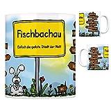 Fischbachau - Einfach die geilste Stadt der Welt Kaffeebecher Tasse Kaffeetasse Becher mug Teetasse Büro Stadt-Tasse Städte-Kaffeetasse Lokalpatriotismus Spruch kw Aurach Dachau Buchberg München