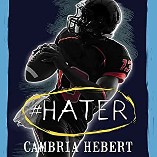 #Hater     Hashtag Series # 2              Written by:                                                                                                                                 Cambria Hebert                               Narrated by:                                                                                                                                 Chandra Skyye,                                                                                        Eric Michael Summerer                      Length: 8 hrs and 35 mins     Not rated yet     Overall 0.0