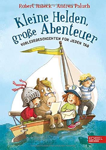 Kleine Helden, große Abenteuer: Vorlesegeschichten für jeden Tag