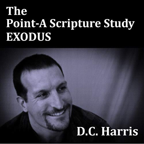 Point-A Scripture Study: Exodus Notes audiobook cover art