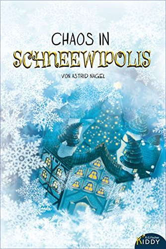 Chaos in Schneewipolis: Eine weihnachtliche Schneekugelgeschichte (R.G. Fischer Kiddy)