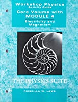 Workshop Physics Activity Guide, Electricity and Magnetism, Module 4 (Workshop Physics Activity Guide, 2nd Edition)