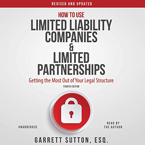 How to Use Limited Liability Companies and Limited Partnerships     Getting the Most Out of Your Legal Structure              By:                                                                                                                                 Garrett Sutton                               Narrated by:                                                                                                                                 Garrett Sutton                      Length: 9 hrs and 47 mins     79 ratings     Overall 4.7